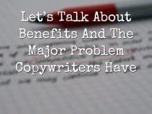 major benefits copywriter problems featured image